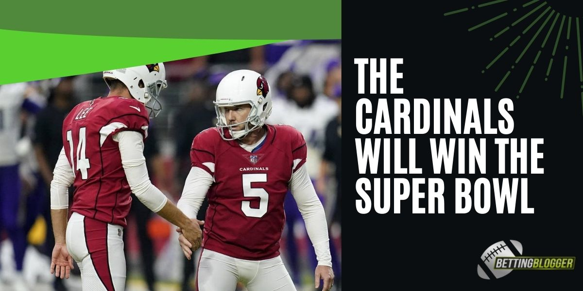 The Cardinals Will Win the Super Bowl