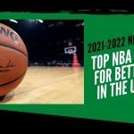 2021-2022 NBA Betting Guide: Top NBA States for Betting In the USA