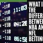 What Is The Difference Between NBA And NFL Betting?
