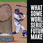 What Are Some MLB World Series Futures to Make?